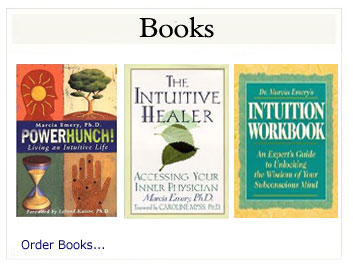 Books by Marcia Emery:  The Intuitive Healer, Power Hunch and The Intuition Workbook